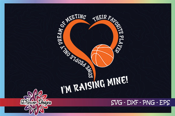 Download Free I M Raising Mine Basketball Mom Graphic By Ssflower Creative for Cricut Explore, Silhouette and other cutting machines.