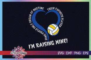 Download Free I M Raising Mine Volleyball Mom Graphic By Ssflower Creative for Cricut Explore, Silhouette and other cutting machines.