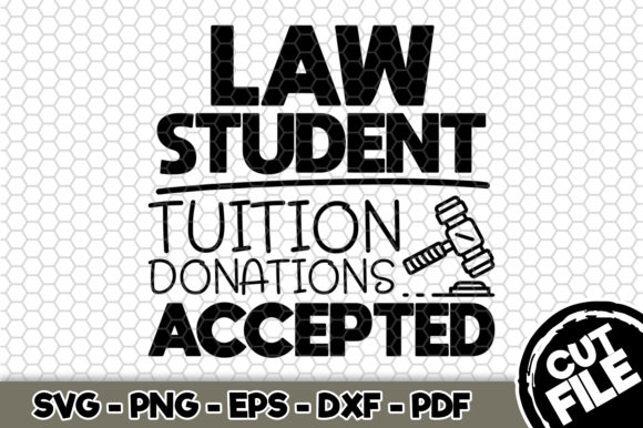Download Free Law Student Tuition Donations Accepted Graphic By Svgexpress for Cricut Explore, Silhouette and other cutting machines.