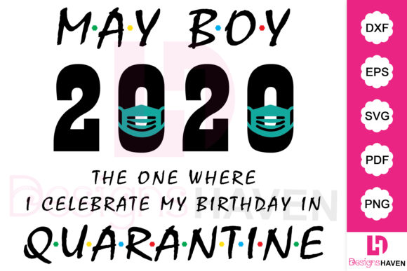 Download Free May Boy 2020 Quarantine Birthday Graphic By Designshavenllc for Cricut Explore, Silhouette and other cutting machines.