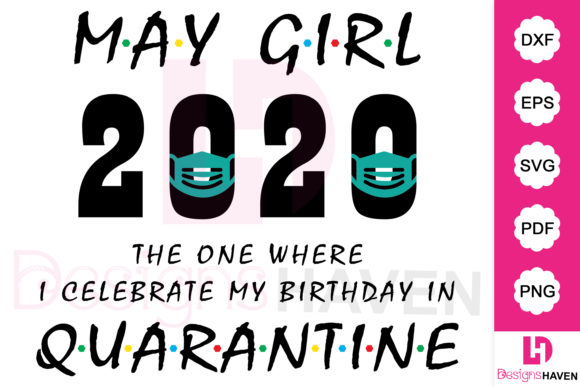 Download Free May Girl 2020 Quarantine Birthday Graphic By Designshavenllc for Cricut Explore, Silhouette and other cutting machines.