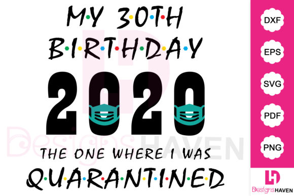 Download Free My 30th Birthday 2020 Vector Design Graphic By Designshavenllc for Cricut Explore, Silhouette and other cutting machines.