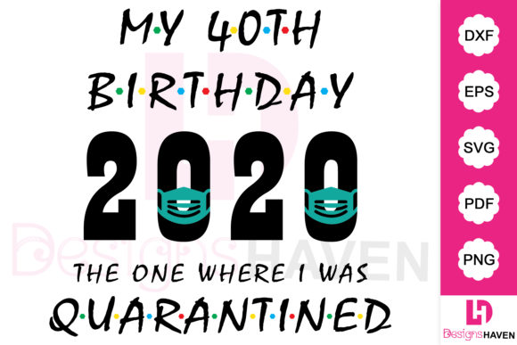 Download Free My 40th Birthday 2020 Vector Design Graphic By Designshavenllc for Cricut Explore, Silhouette and other cutting machines.