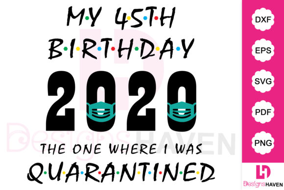 Download Free My 45th Birthday 2020 Vector Design Graphic By Designshavenllc for Cricut Explore, Silhouette and other cutting machines.