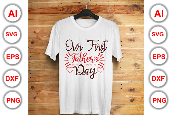 Download Free Our First Father S Day Graphic By Graphics Cafe Creative Fabrica for Cricut Explore, Silhouette and other cutting machines.