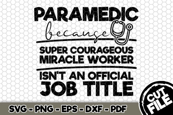 Download Free Paramedic Because Super Courageous Graphic By Svgexpress for Cricut Explore, Silhouette and other cutting machines.