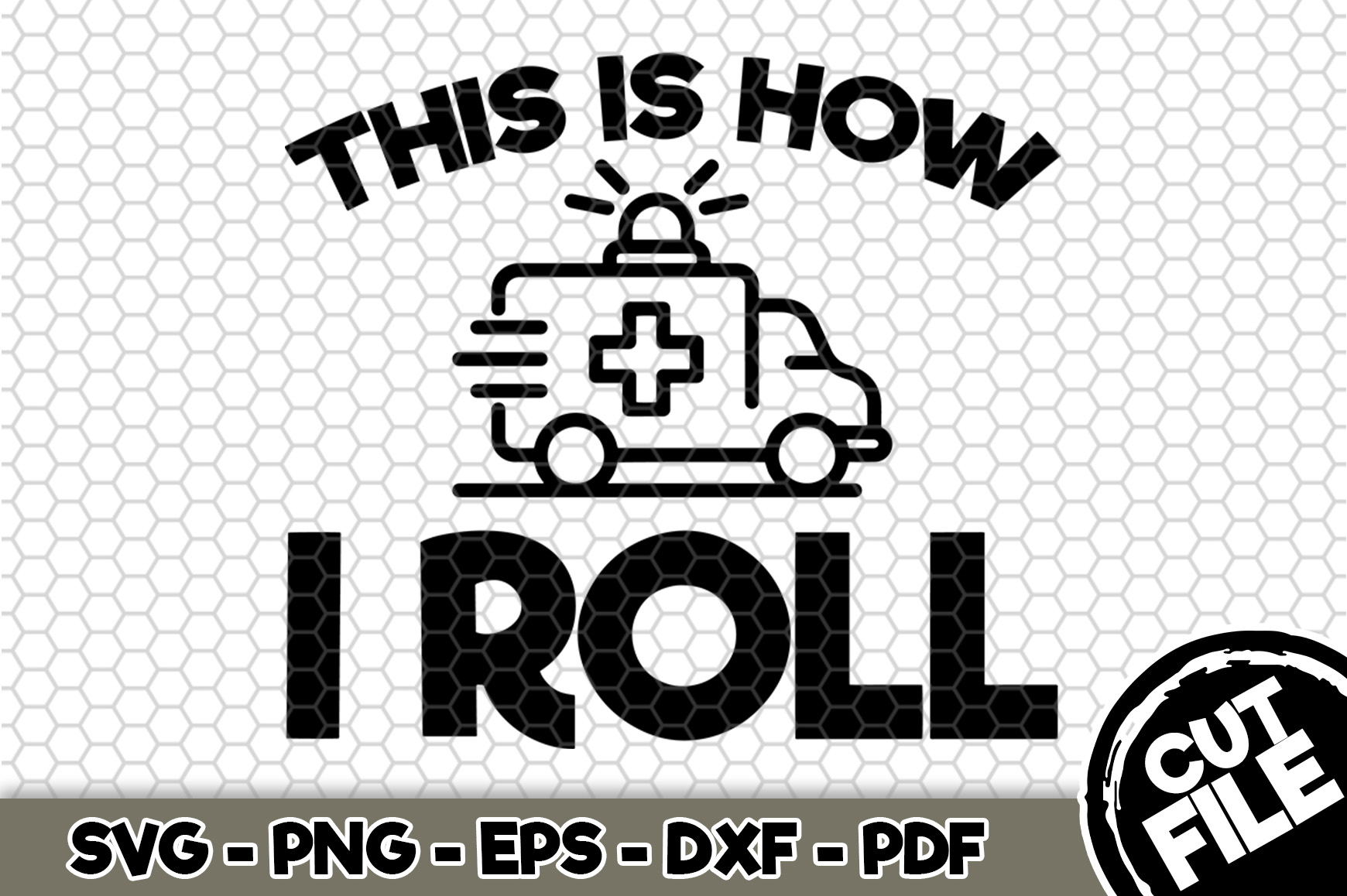 Download Free Paramedic This Is How I Roll Graphic By Svgexpress Creative for Cricut Explore, Silhouette and other cutting machines.