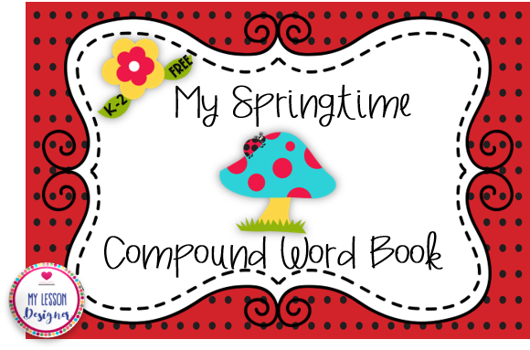 Spring Compound Word Book Graphic 1st grade By My Lesson Designer