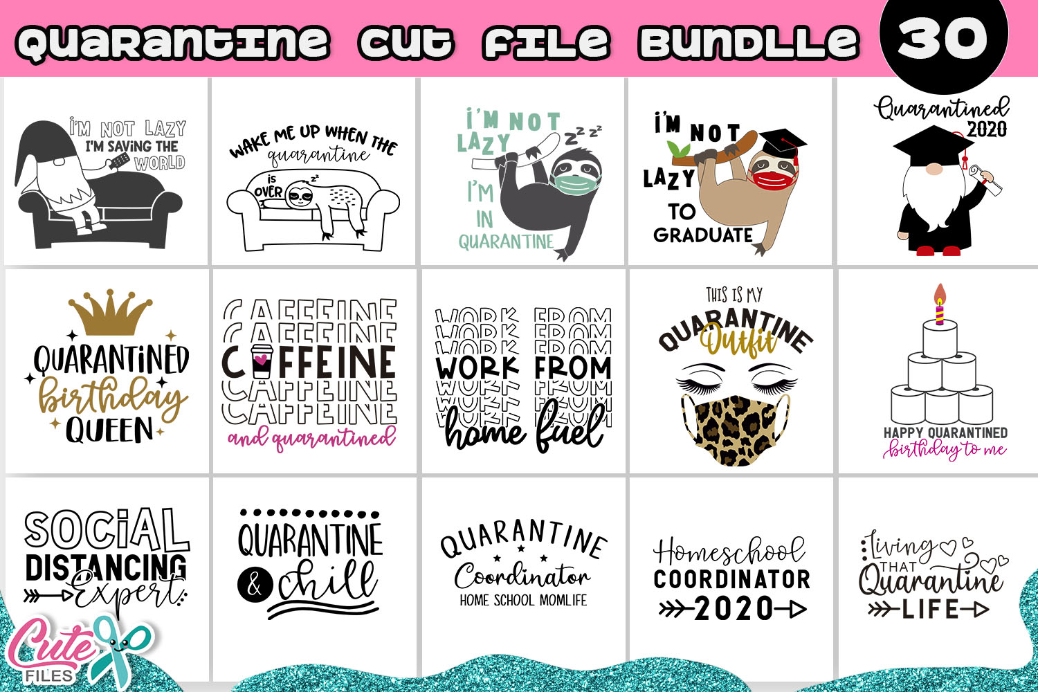Download Free The Quarantine Bundle 30 Designs Graphic By Cute Files for Cricut Explore, Silhouette and other cutting machines.