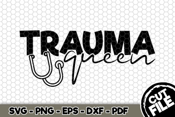 Download Free Trauma Queen Graphic By Svgexpress Creative Fabrica for Cricut Explore, Silhouette and other cutting machines.