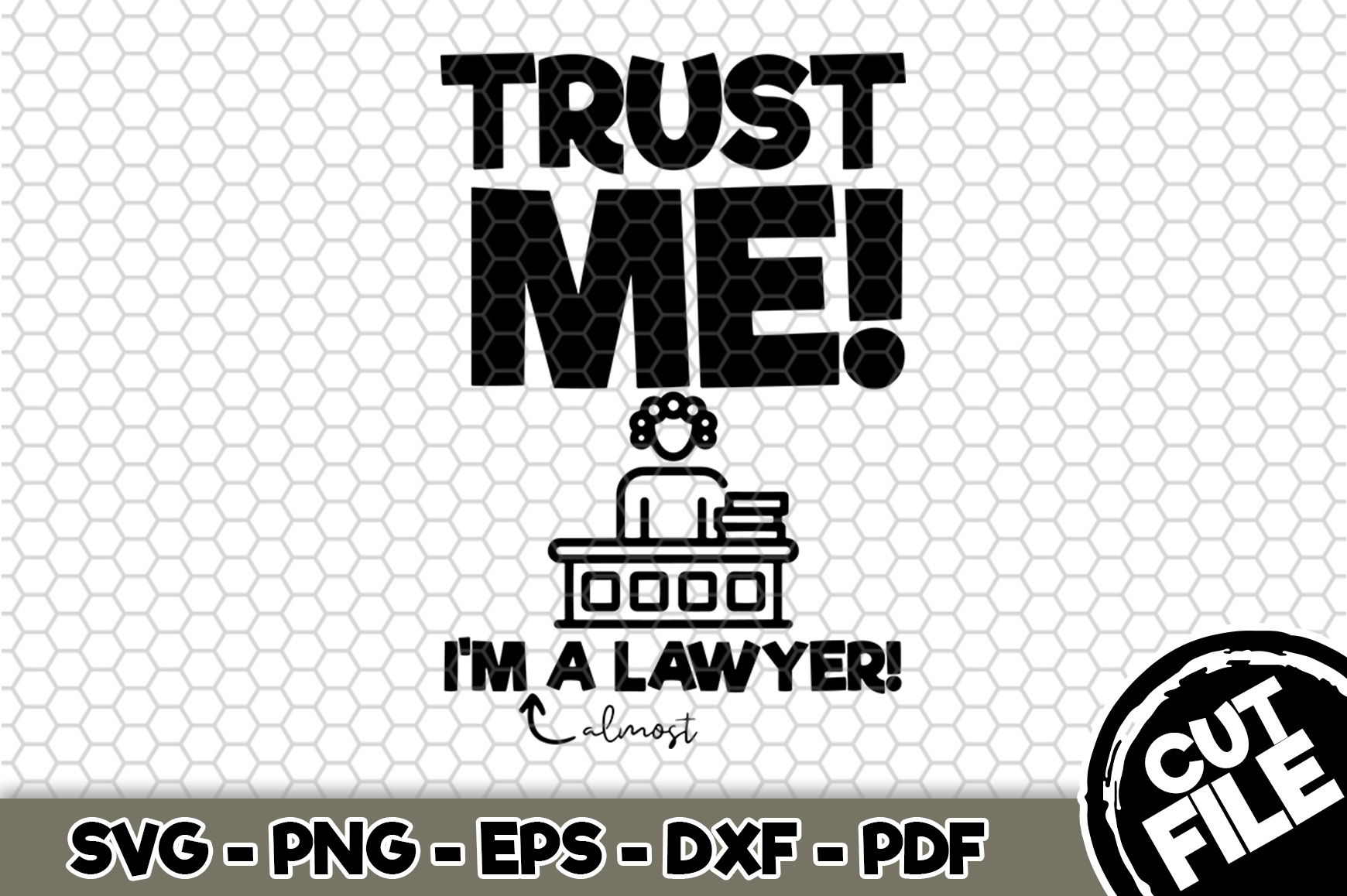 Download Free Trust Me I M Almost A Lawyer Graphic By Svgexpress Creative for Cricut Explore, Silhouette and other cutting machines.
