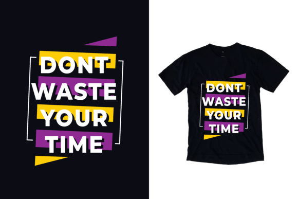 Download Free T Shirt Dont Waste Your Time Quotes Graphic By Yazriltri for Cricut Explore, Silhouette and other cutting machines.