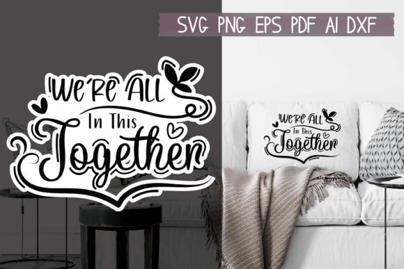 Download Free We Re All In This Together Graphic By Hkfk Studio Creative Fabrica for Cricut Explore, Silhouette and other cutting machines.