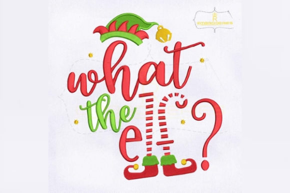 What the Elf Christmas Christmas Embroidery Design By RoyalEmbroideries