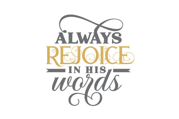 Download Free Always Rejoice In His Words Svg Cut File By Creative Fabrica for Cricut Explore, Silhouette and other cutting machines.