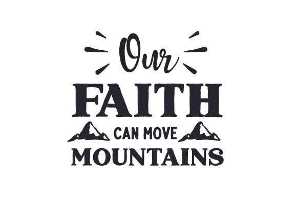 Download Free Our Faith Can Move Mountains Svg Cut File By Creative Fabrica for Cricut Explore, Silhouette and other cutting machines.