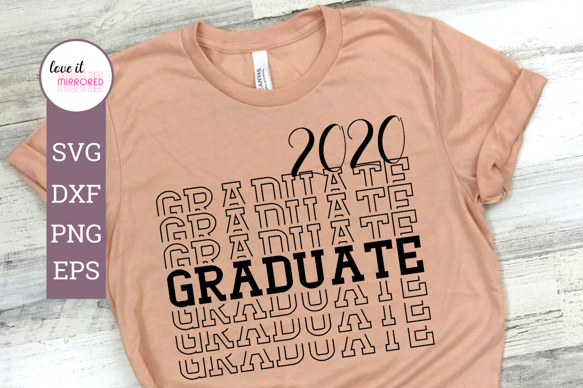 Download Free 2020 Graduate Mirrored Graphic By Love It Mirrored Creative for Cricut Explore, Silhouette and other cutting machines.