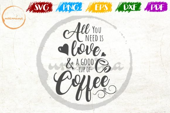 Download Free All You Need Is Love A Good Cup Graphic By Uramina Creative for Cricut Explore, Silhouette and other cutting machines.
