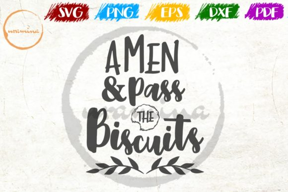 Download Free Amen And Pass The Biscuits Graphic By Uramina Creative Fabrica SVG Cut Files