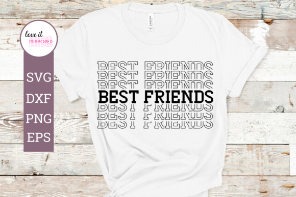 Download Free Best Friends Mirrored Graphic By Love It Mirrored Creative Fabrica for Cricut Explore, Silhouette and other cutting machines.