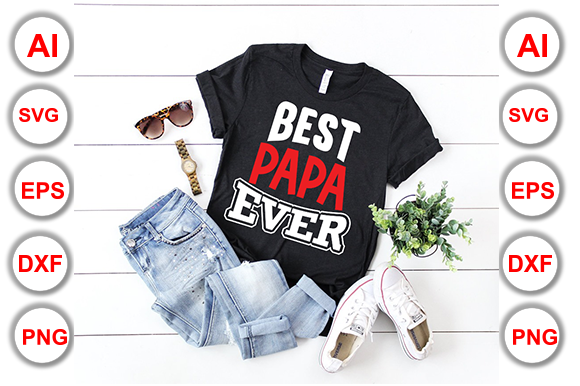 Best Papa Ever Graphic Print Templates By Graphics Cafe