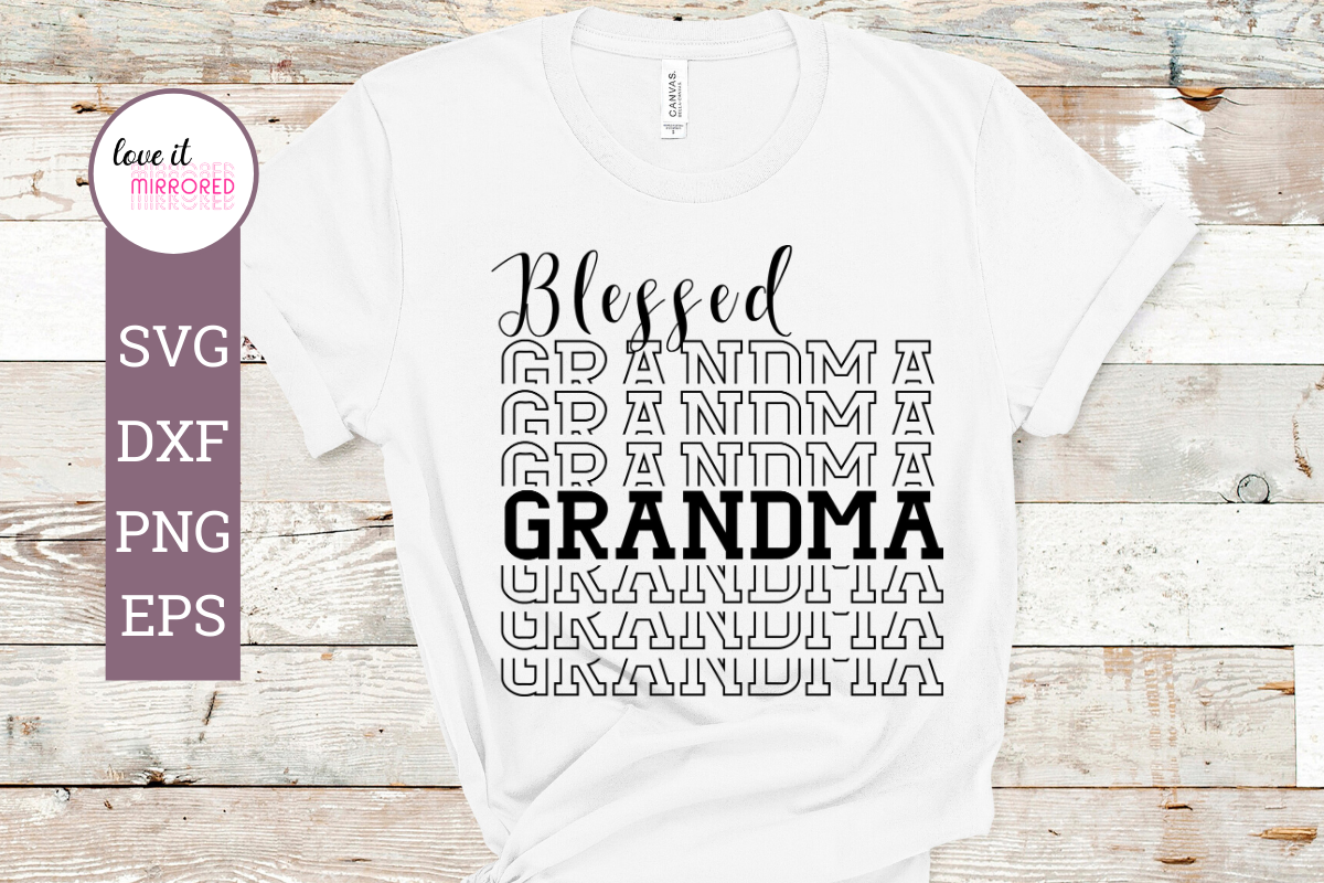 Download Free Blessed Grandma Mirrored Graphic By Love It Mirrored Creative for Cricut Explore, Silhouette and other cutting machines.