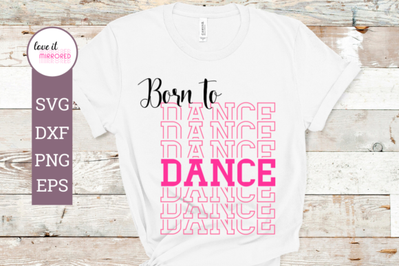 Download Free Born To Dance Mirror Word Graphic By Love It Mirrored Creative SVG Cut Files