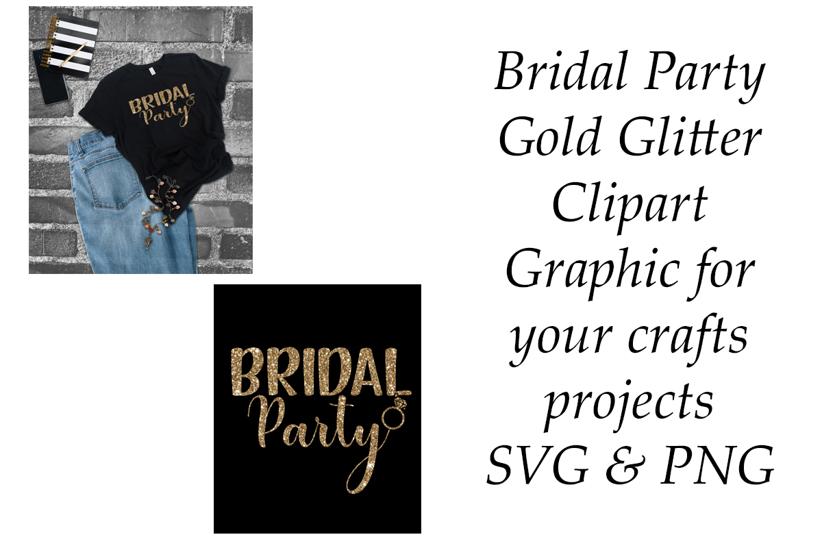 Download Free Bridal Party Gold Glitter Graphic Graphic By A Design In Time for Cricut Explore, Silhouette and other cutting machines.