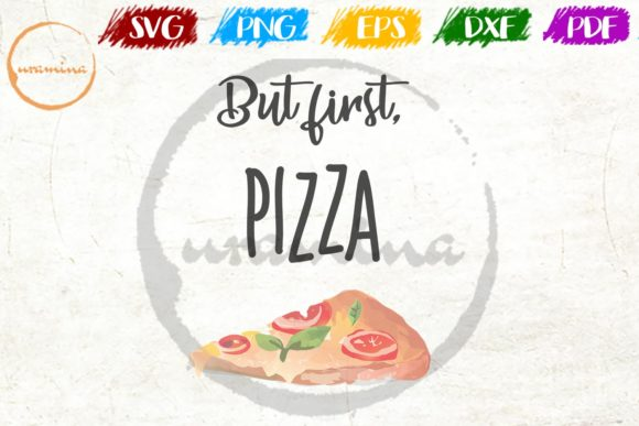 Download Free But First Pizza Graphic By Uramina Creative Fabrica for Cricut Explore, Silhouette and other cutting machines.