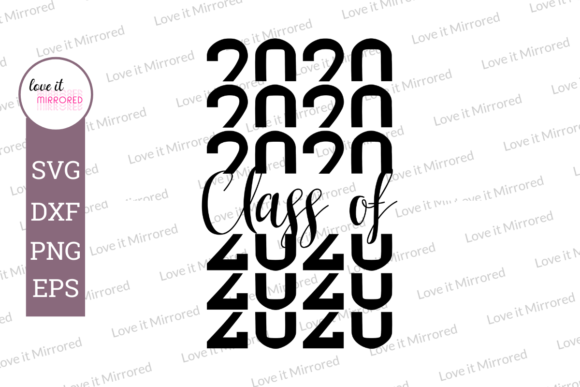 Download Free Class Of 2020 Mirror Word Graphic By Love It Mirrored Creative for Cricut Explore, Silhouette and other cutting machines.
