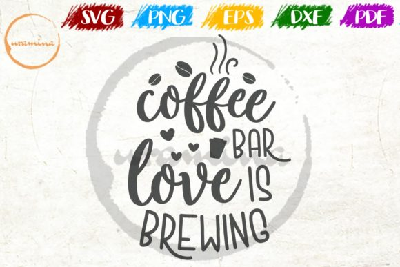Download Free Coffee Bar Love Is Brewing Graphic By Uramina Creative Fabrica for Cricut Explore, Silhouette and other cutting machines.