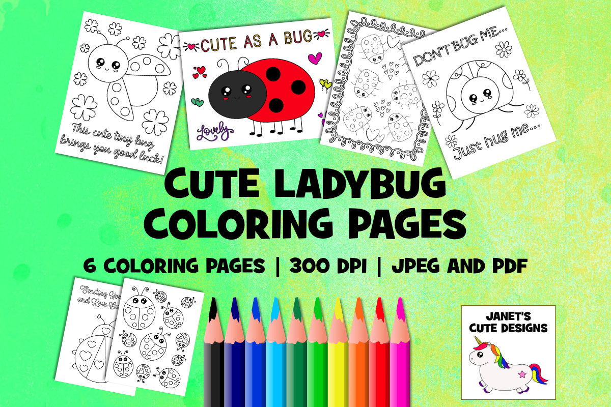 Download Free Cute Ladybug Coloring Pages Graphic By Janet S Cute Designs for Cricut Explore, Silhouette and other cutting machines.