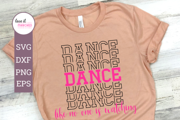 Download Free Dance Like No One Is Watching Graphic By Love It Mirrored for Cricut Explore, Silhouette and other cutting machines.