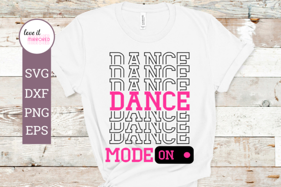 Download Free Dance Mode On Mirror Word Graphic By Love It Mirrored Creative for Cricut Explore, Silhouette and other cutting machines.