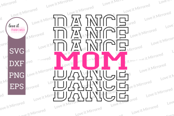 Download Free Dance Mom Mirror Word Graphic By Love It Mirrored Creative Fabrica for Cricut Explore, Silhouette and other cutting machines.