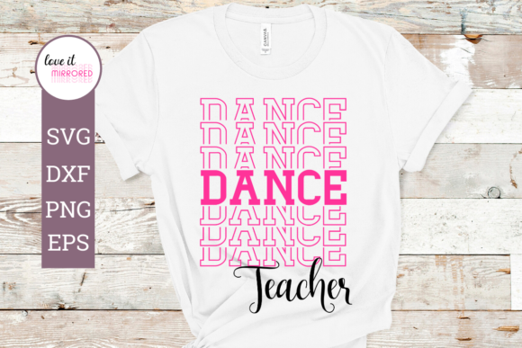 Download Free Dance Teacher Mirror Word Graphic By Love It Mirrored Creative for Cricut Explore, Silhouette and other cutting machines.