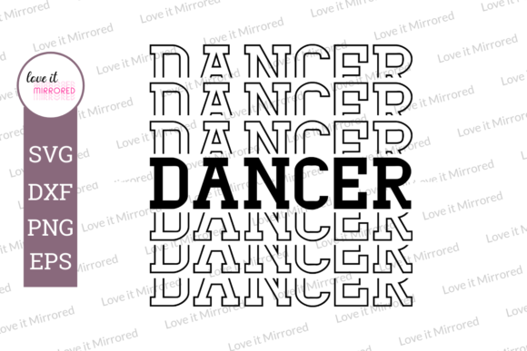 Download Free Dancer Mirror Word Graphic By Love It Mirrored Creative Fabrica for Cricut Explore, Silhouette and other cutting machines.