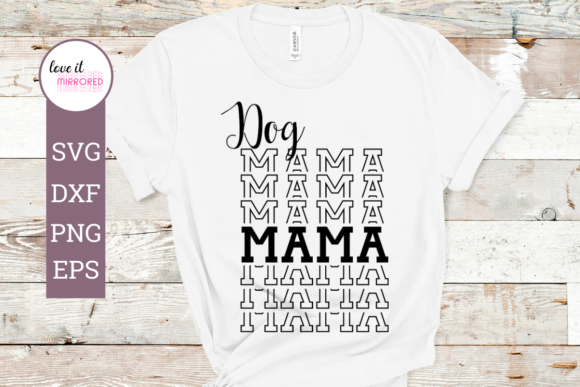 Download Free Dog Mama Mirror Word Graphic By Love It Mirrored Creative Fabrica for Cricut Explore, Silhouette and other cutting machines.