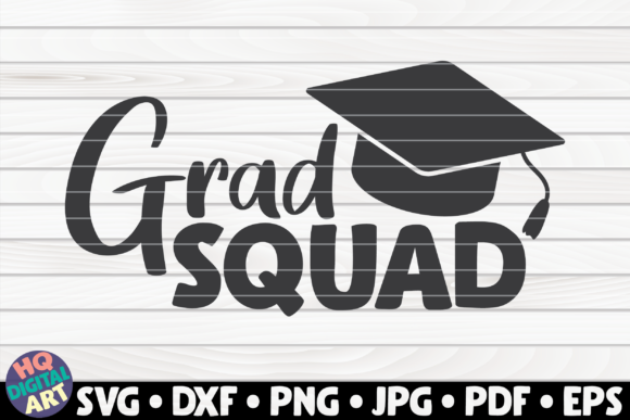 Download Free Grad Squad Graphic By Mihaibadea95 Creative Fabrica for Cricut Explore, Silhouette and other cutting machines.
