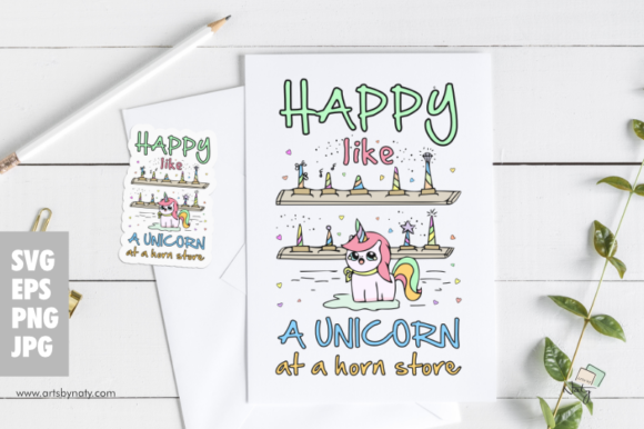 Print on Demand: Happy Like a Unicorn at a Horn Store   Graphic Illustrations By artsbynaty