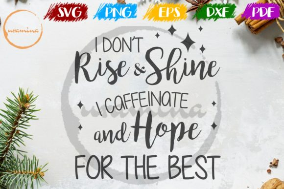 Download Free I Don T Rise And Shine I Caffeinate Graphic By Uramina SVG Cut Files