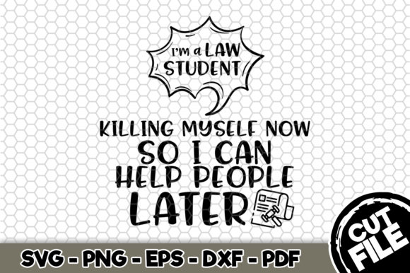 Download Free I M A Law Student Killing Myself Now Graphic By Svgexpress SVG Cut Files