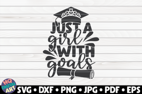 Download Free Just A Girl With Goals Graphic By Mihaibadea95 Creative Fabrica for Cricut Explore, Silhouette and other cutting machines.