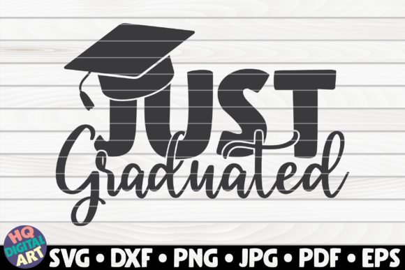 Download Free Just Graduated Graphic By Mihaibadea95 Creative Fabrica for Cricut Explore, Silhouette and other cutting machines.