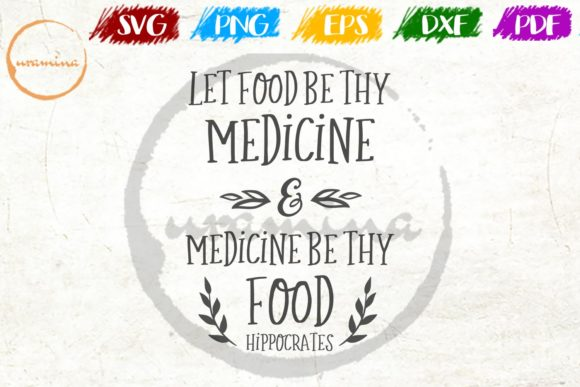 Download Free Let Food Be Thy Medicine Graphic By Uramina Creative Fabrica for Cricut Explore, Silhouette and other cutting machines.