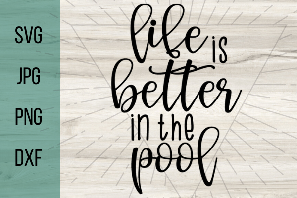 Download Free Life Is Better In The Pool Graphic By Talia Smith Creative Fabrica for Cricut Explore, Silhouette and other cutting machines.