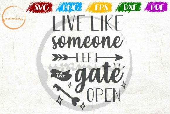 Print on Demand: Live Like Someone Left the Gate Open Graphic Crafts By Uramina