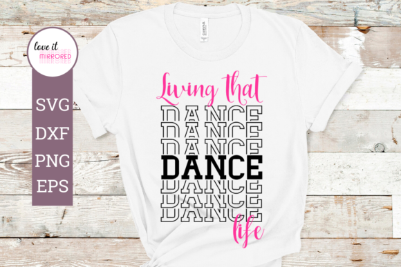 Download Free Living That Dance Life Mirror Word Graphic By Love It Mirrored for Cricut Explore, Silhouette and other cutting machines.