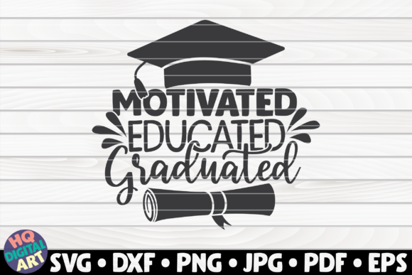 Download Free Motivated Educated Graduated Graphic By Mihaibadea95 Creative for Cricut Explore, Silhouette and other cutting machines.