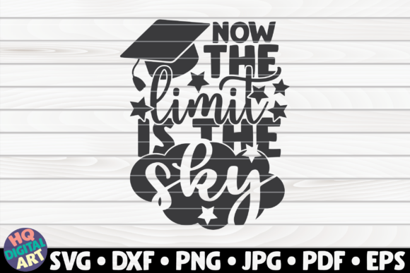 Download Free Now The Limit Is The Sky Graphic By Mihaibadea95 Creative Fabrica for Cricut Explore, Silhouette and other cutting machines.